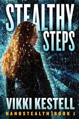 Stealthy Steps (Nanostealth, #1)
