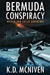 Bermuda Conspiracy (Decker and Callie Adventure Book 3)