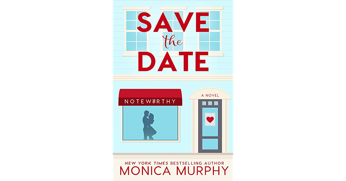 Save The Date (Dating, #1) by Monica Murphy