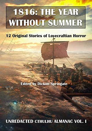 1816: The Year Without Summer - eBook (Unredacted Cthulhu Almanac)