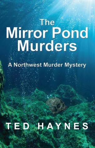 The Mirror Pond Murders by Ted Haynes