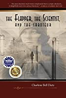 The Flapper, the Scientist, and the Saboteur