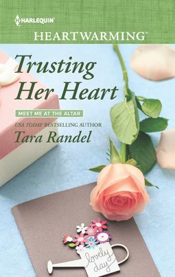 Trusting Her Heart (Meet Me at the Altar #3)