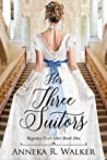Her Three Suitors (Regency Ever After #1)