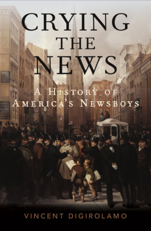 Crying the News: A History of America's Newsboys