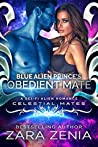 Blue Alien Prince's Obedient Mate (Royally Blue, #6; Celestial Mates)