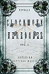 Clockwork Renegades Vol. 1