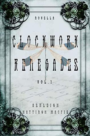 Clockwork Renegades Vol. 1