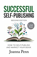 Successful Self-Publishing Large Print: How to self-publish and market your book (Books for Writers)