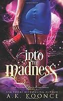 Into the Madness: A Reverse Harem Series (The Villainous Wonderland Series)