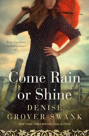 Come Rain or Shine (Rose Gardner Investigations #5)