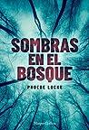 Sombras en el bosque by Phoebe Locke