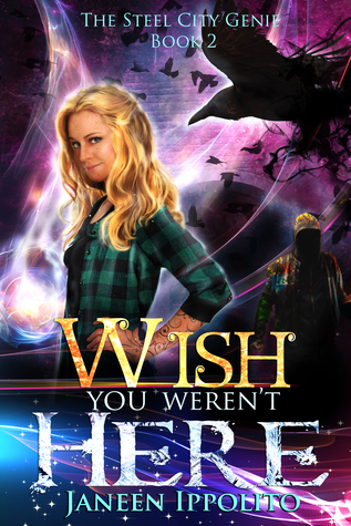 Wish You Weren't Here (The Steel City Genie #2)