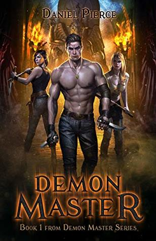 Demon Master (The Demon Master Series, Book 1) -  Daniel Pierce