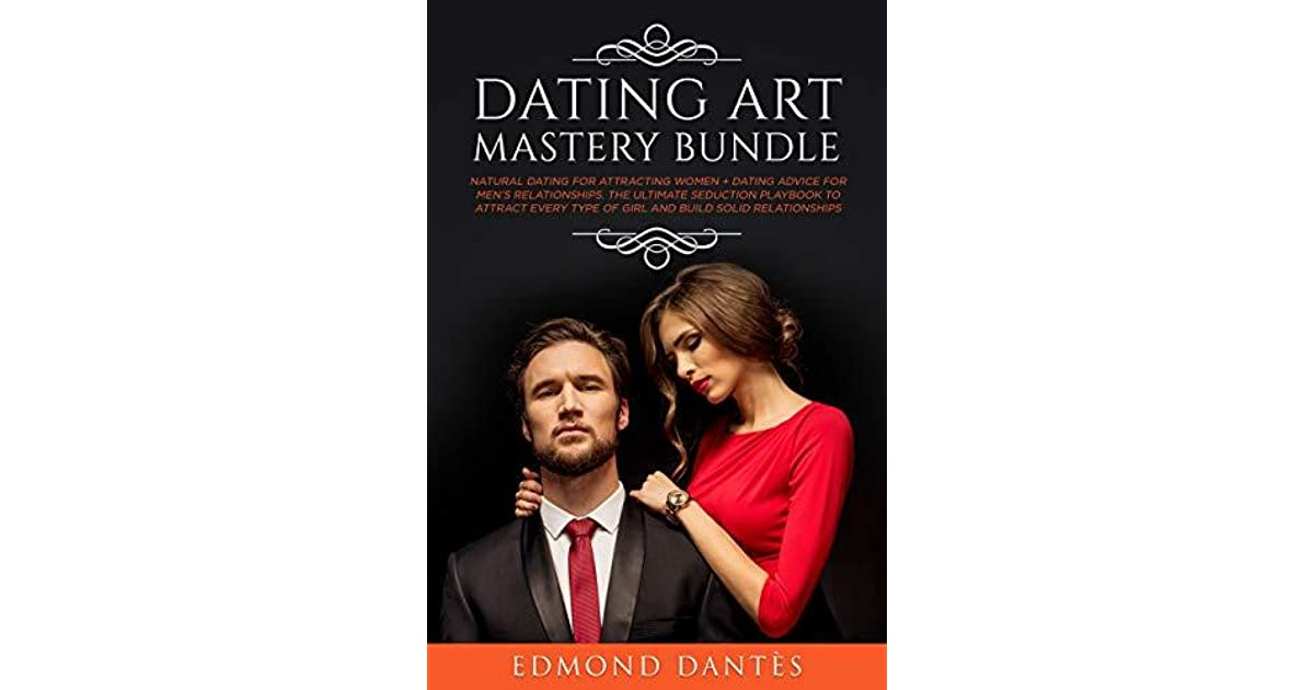 DATING ART MASTERY BUNDLE: Natural dating for attracting