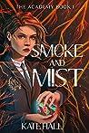 Smoke and Mist (The Academy #1)