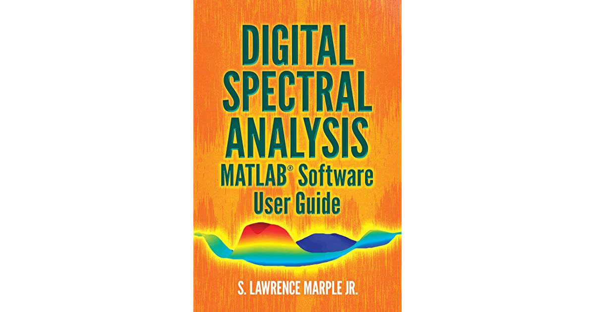 Digital Spectral Analysis MATLAB® Software User Guide by S  Lawrence