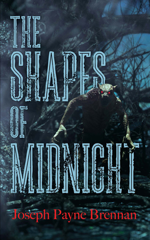 The Shapes of Midnight by Joseph Payne Brennan