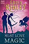 Must Love Magic (Magic & Mayhem #2)