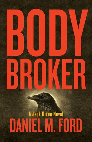 Body Broker: A Jack Dixon Novel
