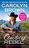 Cowboy Rebel (Longhorn Canyon, #4)