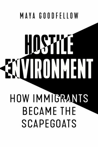 Hostile Environment: How Immigrants Became Scapegoats