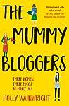 The Mummy Bloggers by Holly Wainwright