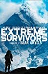 Extreme Survivors: 60 epic stories of human endurance