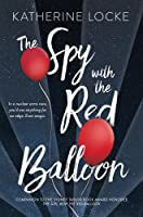 The Spy with the Red Balloon (The Balloonmakers, #2)