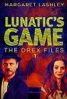 Lunatic's Game (The Drex Files, #1)