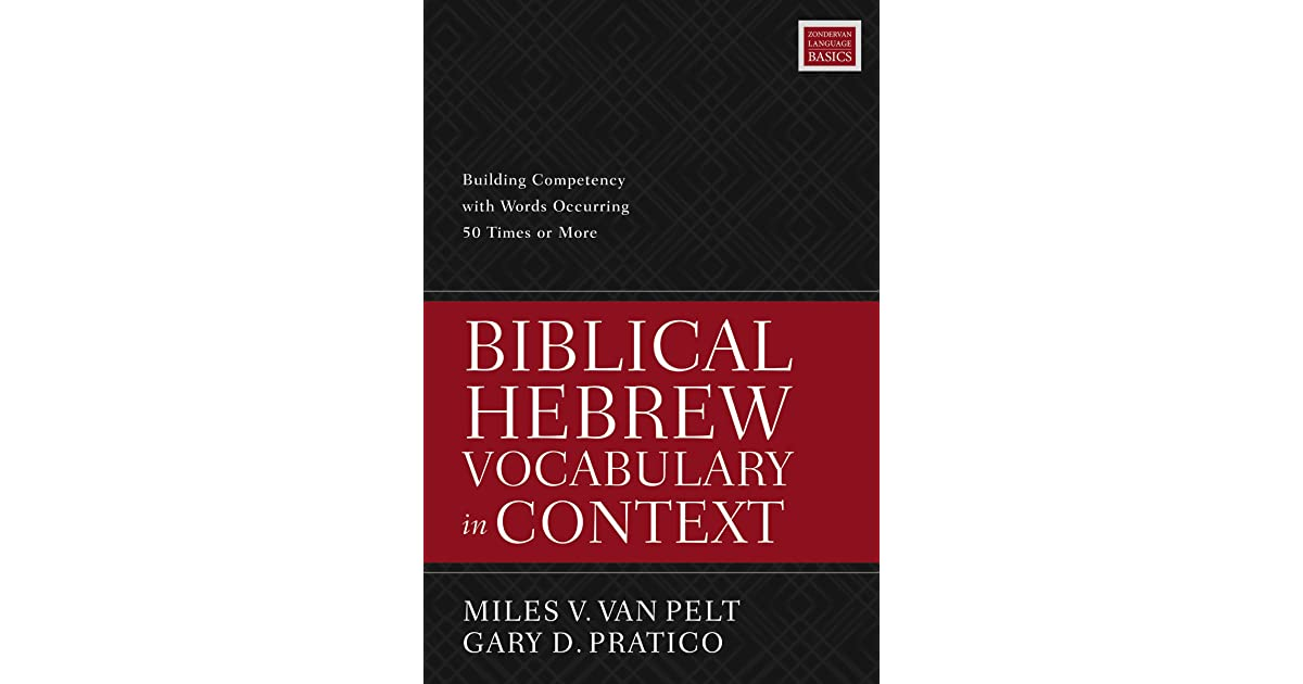 Biblical Hebrew Vocabulary in Context: Building Competency with