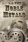 Noble Metals (Metals #1)