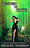 Bonded By Fate (Alpha and Betas Book 2)