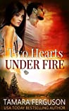 Two Hearts Under Fire (Two Hearts Wounded Warrior Romance, #8)