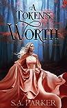 A Token's Worth (Spawn of Darkness #1)