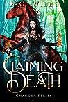 Claiming Death: A Reverse Harem Novel (Changer Series Book 2)