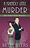 A Friendly Little Murder: A Violet Carlyle Cozy Historical Mystery (The Violet Carlyle Mysteries Book 13)