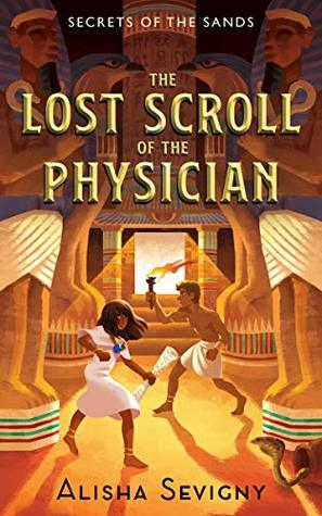 The Lost Scroll of the Physician (Secrets of the Sands #1)