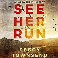 See Her Run (Aloa Snow,#1)