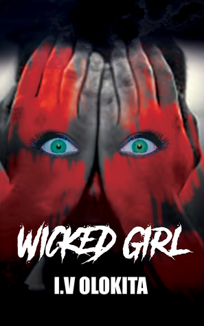 Wicked Girl by I.V. Olokita