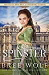 The Spinster (Ladies of Miss Bell's Finishing School #4)