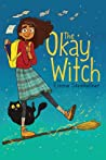 The Okay Witch (The Okay Witch, #1)