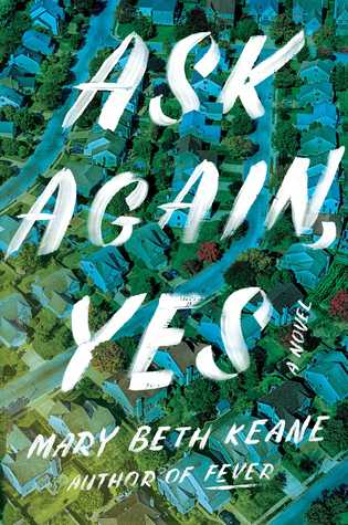 Ask Again Yes by [Keane, Mary Beth]