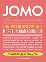The Joy of Missing Out: 350+ Ways to Make Staying In More Fun Than Going Out