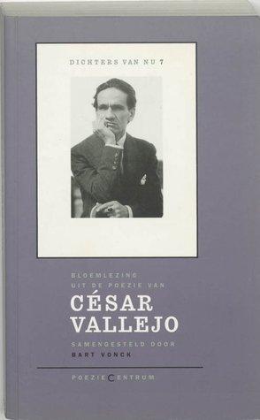 Dichters van nu 7 - Bloemlezing uit de poëzie van César Vallejo César Vallejo, Bart Vonck