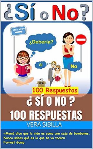 Sí O No 100 Respuestas A Todas Tus Preguntas By Vera Sibilla
