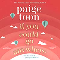 If You Could Go Anywhere: The perfect summer read for 2019, from the bestselling author