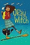 The Okay Witch by Emma Steinkellner