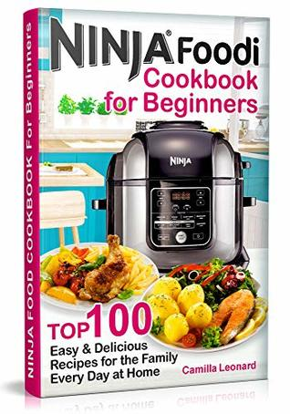 NINJA FOODI COOKBOOK FOR BEGINNERS: Top 100 Easy and ...