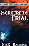 Sorcerer's Trial: Chronicles of the Seventh Realm (Ren's Tale, #3)